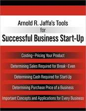Arnold R. Jaffa's Tools for Successful Business Start-Up