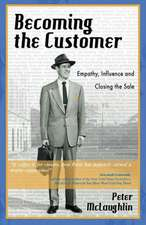 Becoming the Customer