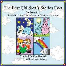 The Best Children's Stories Ever:  The Tale of Roger Twitchum and Whispering Is Fun