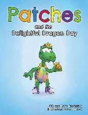 Patches and the Delightful Dragon Day