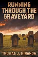 Running Through the Graveyard