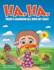 Ha, Ha, There's Rainbow All Over My Face!