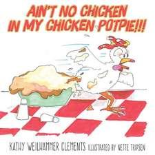 Ain't No Chicken in My Chicken Pot Pie!!!