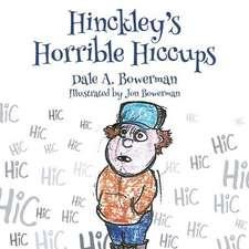 Hinckley's Horrible Hiccups