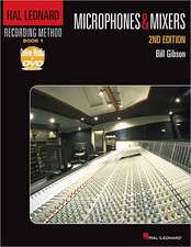 Hal Leonard Recording Method, Book 1:  Microphones & Mixers [With DVD ROM]