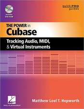 The Power in Cubase:  Tracking Audio, MIDI, and Virtual Instruments [With DVD ROM]