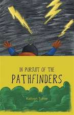 In Pursuit of the Pathfinders