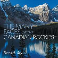 The Many Faces of the Canadian Rockies