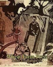 Wheat Farm Press Print Exchange 1