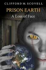 Prison Earth - A Loss of Face