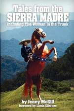 Tales from the Sierra Madre