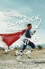 An Average Schmuck Writes a Running Book