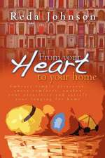 From Your Heart to Your Home