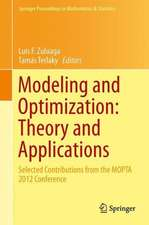 Modeling and Optimization: Theory and Applications: Selected Contributions from the MOPTA 2012 Conference