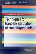 Techniques for Nanoencapsulation of Food Ingredients