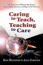 Caring to Teach, Teaching to Care