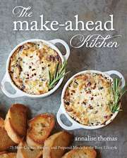 The Make-Ahead Kitchen:  80 Slow-Cooker, Freezer, and Prepared Meals for the Busy Lifestyle