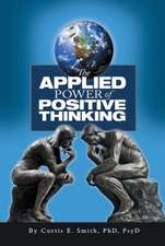 The Applied Power of Positive Thinking