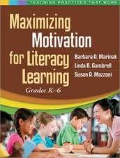 Maximizing Motivation for Literacy Learning:  Grades K-6