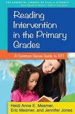 Reading Intervention in the Primary Grades:  A Common-Sense Guide to RTI