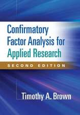 Confirmatory Factor Analysis for Applied Research, Second Edition:  Theory and Practice