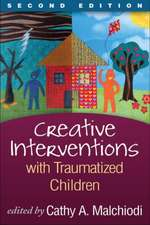 Creative Interventions with Traumatized Children:  A Proactive Guide