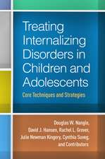 Treating Internalizing Disorders in Children and Adolescents:  Core Techniques and Strategies
