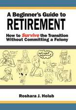 A Beginner's Guide To Retirement