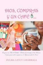 Dios, Compras y Un Cafe