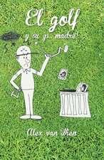 El Golf y Su P... Madre!