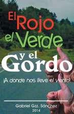 El Rojo, El Verde y El Gordo. a Donde Nos Lleve El Viento!
