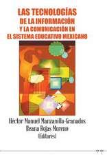 Las Tecnologias de La Informacion y La Comunicacion En El Sistema Educativo Mexicano