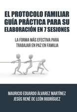 El Protocolo Familiar Guia Practica Para Su Elaboracion En 7 Sesiones