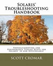 Solaris(r) Troubleshooting Handbook