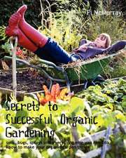Secrets to Successful Organic Gardening