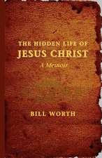 The Hidden Life of Jesus Christ