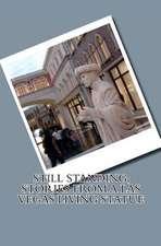 Still Standing; Stories from a Las Vegas Living Statue