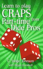 Learn to Play Craps from Part-Time Dice Pros