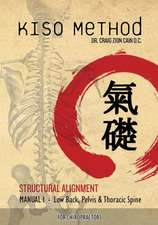 Kiso Method Structural Alignment Manual I for Chiropractors