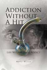 Addiction Without a Hit