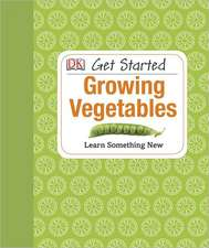 Get Started:  Growing Vegetables