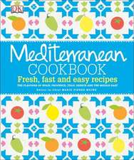 Mediterranean Cookbook:  Fresh, Fast, and Easy Recipes
