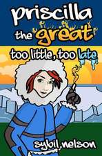 Priscilla the Great Too Little Too Late