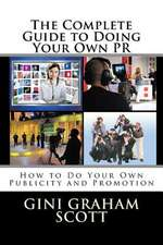 The Complete Guide to Doing Your Own PR