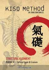 Kiso Method Structural Alignment Manual II for Chiropractors