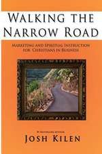 Walking the Narrow Road