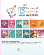 12 More Lessons of Wellness and Weight Loss