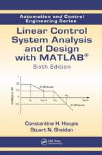 Linear Control System Analysis and Design with MATLAB(R), Sixth Edition