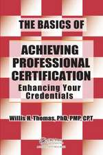 The Basics of Achieving Professional Certification:  Enhancing Your Credentials