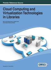 Cloud Computing and Virtualization Technologies in Libraries